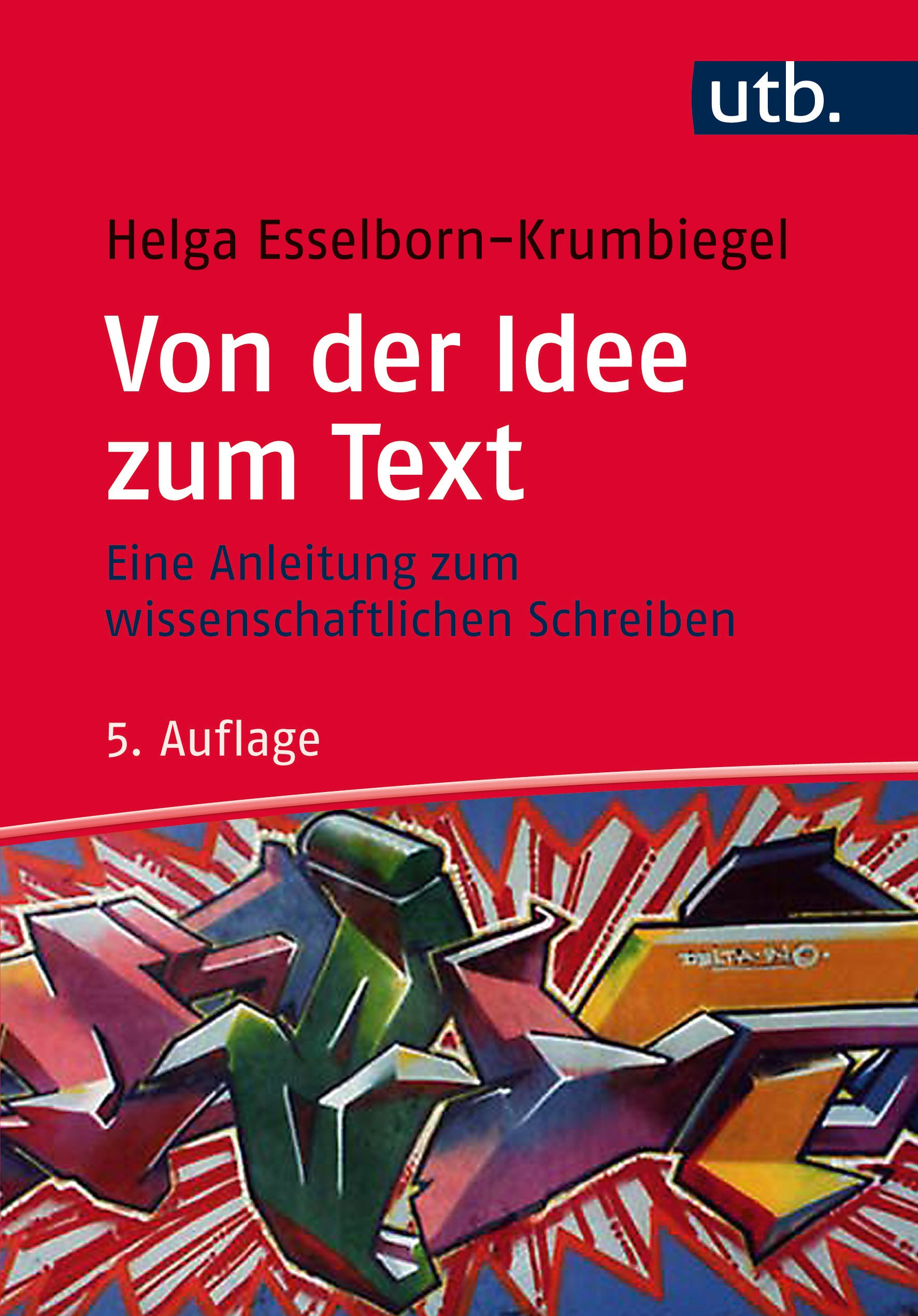 Von Der Idee Zum Text  Eine Anleitung Zum Wissenschaftlichen Schreiben