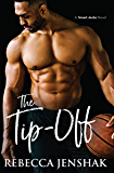 The Tip-Off: A College Sports Romance (Smart Jocks Book 3) (English Edition)