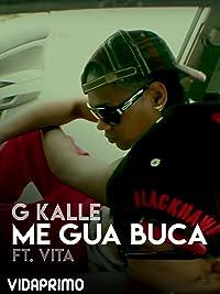 G Kalle – Me Gua Buca ft. Vita