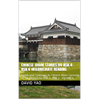 Chinese Idiom Stories V4-HSK 4-HSK 6 Intermediate Reading: Enrich your Language by Chinese Idiom (proverb or set phrase…