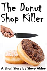 The Donut Shop Killer (Steve Akley's Commuter Series Book 4) Kindle Edition