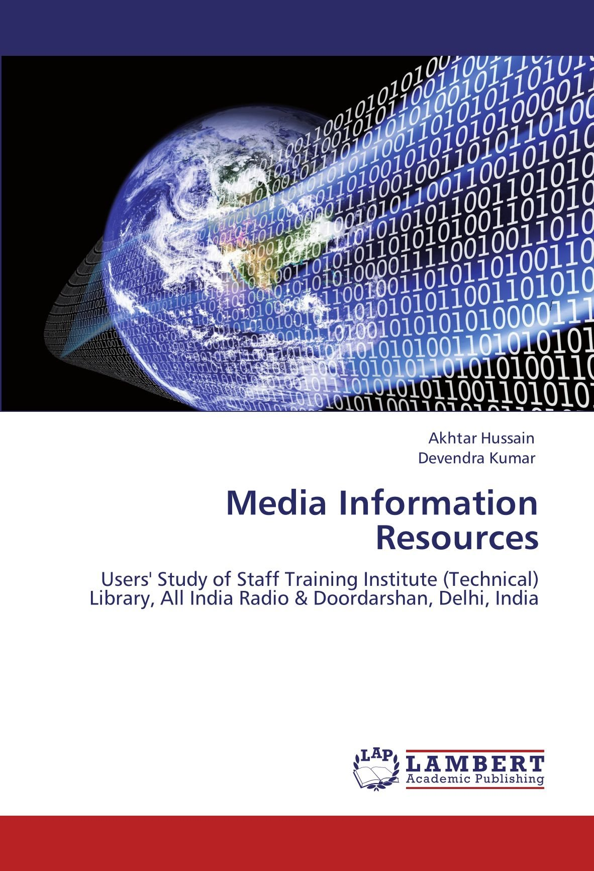 Download Media Information Resources: Users' Study of Staff Training Institute (Technical) Library, All India Radio & Doordarshan, Delhi, India pdf epub