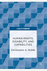 Human Rights, Disability, and Capabilities Kindle Edition