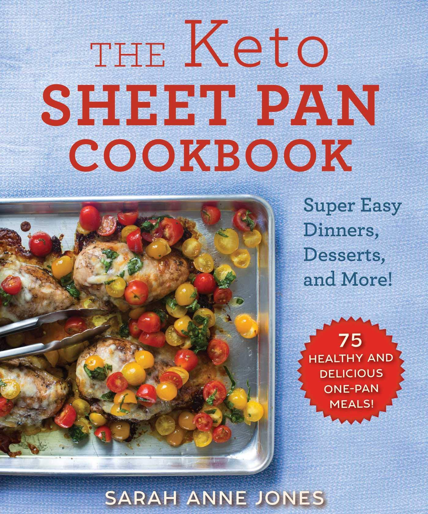 The Keto Sheet Pan Cookbook: Super Easy Dinners, Desserts, and More! by Skyhorse