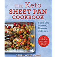 The Keto Sheet Pan Cookbook: Super Easy Dinners, Desserts, and More!