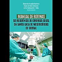Manual de rotinas da residência de cirurgia geral da Santa Casa de Misericórdia de Sobral