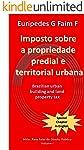 Imposto sobre a propriedade predial e territorial urbana: Brazilian urban building and land property tax