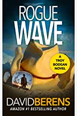 Rogue Wave (A Troy Bodean Tropical Thriller Book 1) Kindle Edition