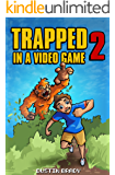 Trapped in a Video Game: Book Two
