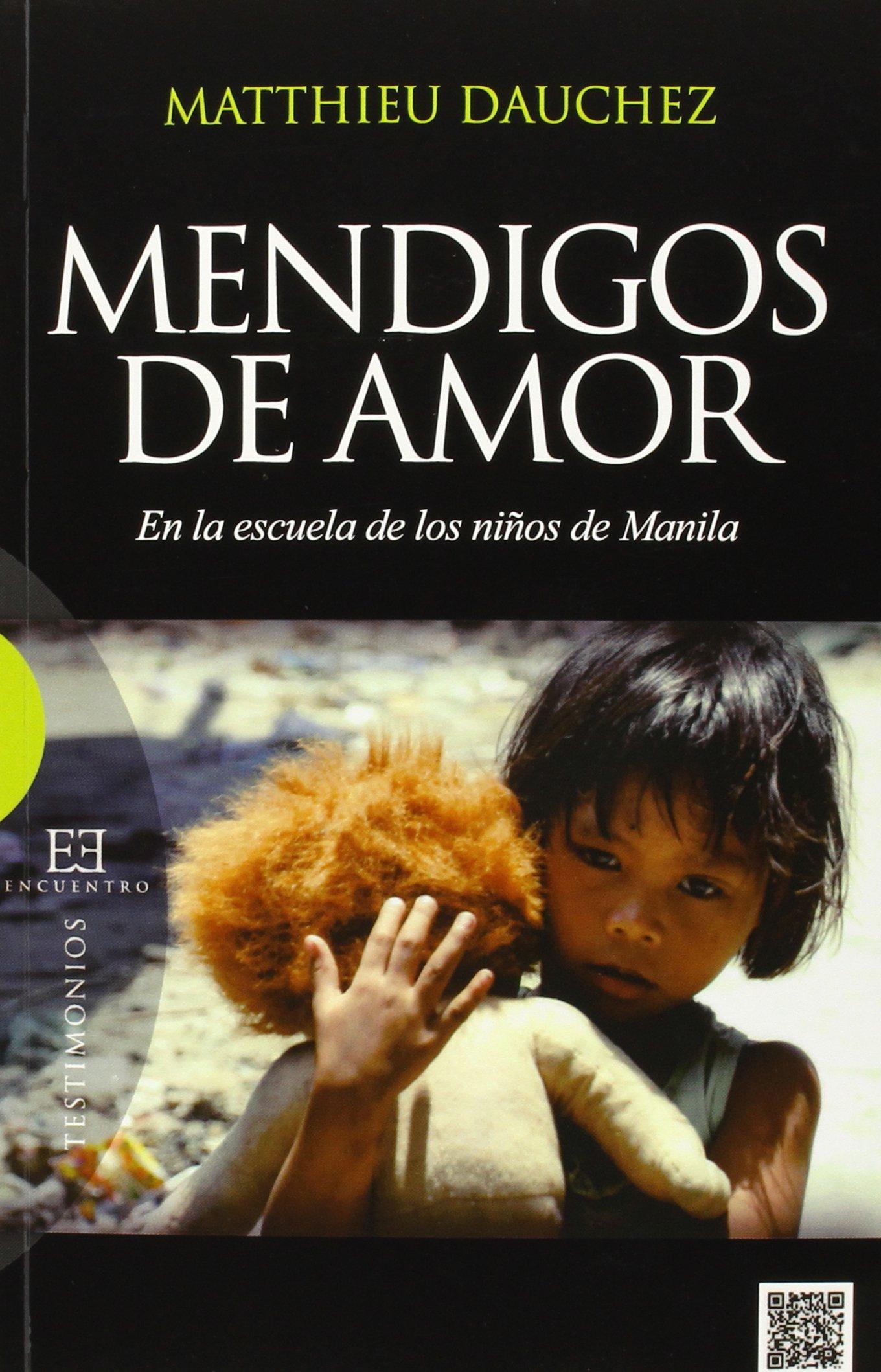 Mendigos de Amor (Ensayo): Amazon.es: Dauchez, Matthieu: Libros
