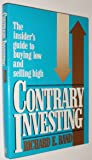 Contrary Investing: The Insider's Guide to Buying Low and Selling High