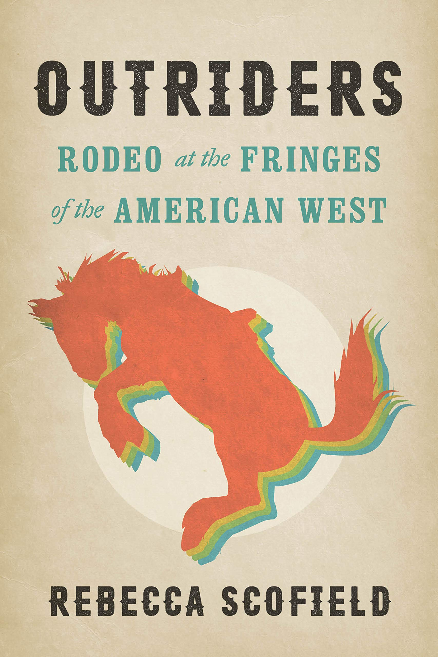Outriders: Rodeo at the Fringes of the American West by University of Washington Press