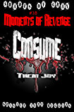 #18 Shades of Gray: Moments Of Revenge: Consume Their Joy (SOG- Science Fiction Action Adventure Mystery Serial Series)