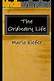 The Ordinary Life: Ordinary Lives.  Extraordinary People.