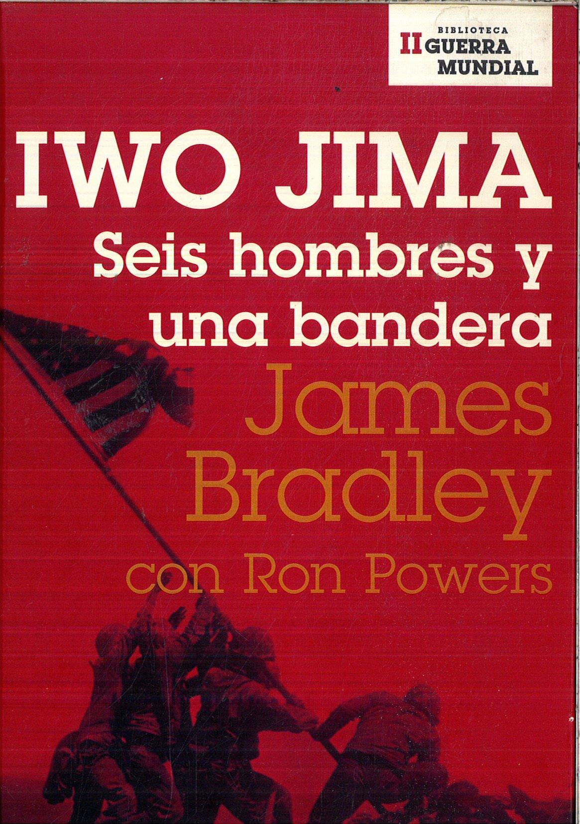 Iwo Jima. Seis Hombres Y Una Bandera: Amazon.es: Bradley ...