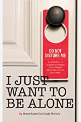 I Just Want to Be Alone (I Just Want to Pee Alone Book 2) Kindle Edition