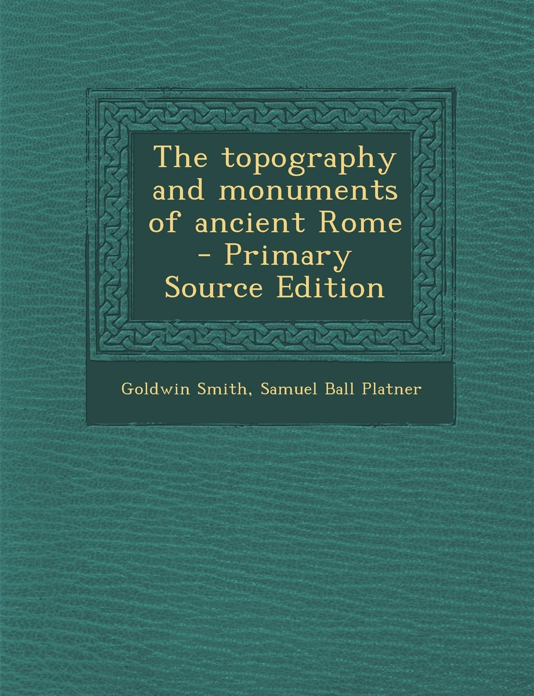 Topography and Monuments of Ancient Rome PDF