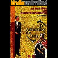 """O Assassino de Reis (Coleção """"As Missões do Agente 00 Secreto"""" Livro 1)"""