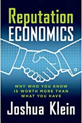 Reputation Economics: Why Who You Know Is Worth More Than What You Have Kindle Edition