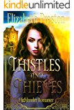 Thistles and Thieves: Highlander Romance (Troublesome Sister Series Book 2)