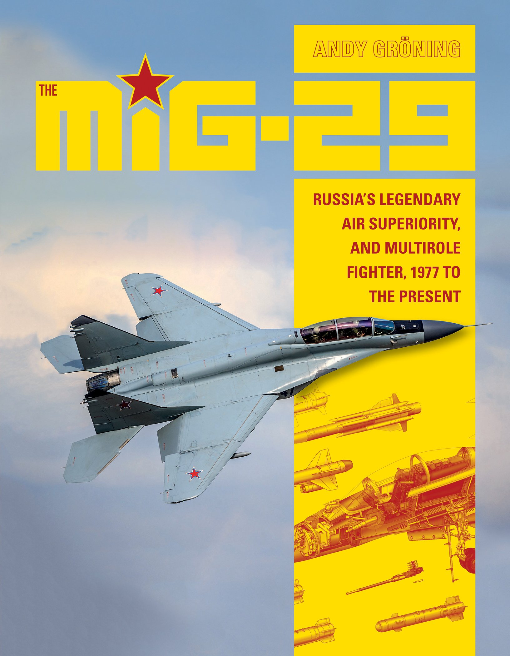 The MiG-29: Russia's Legendary Air Superiority, and Multirole Fighter, 1977  to the Present: Andy Groning: 9780764355219: Books - Amazon.ca