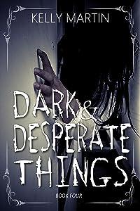 Dark and Desperate Things (Haunted Houses Book 4)
