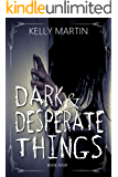 Dark and Desperate Things (Haunted Houses Book 4)