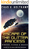 Escape of the Glitter Princess: Pirates, Slaves & Snakes (The SPOOK & GOON Space Adventures Book 2)
