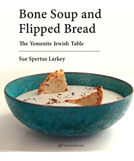 Indian jewish cooking mavis hyman 9780951815007 amazon books bone soup and flipped bread the yemenite jewish kitchen forumfinder Image collections