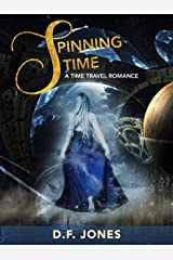 Spinning Time: a time travel adventure Kindle Edition