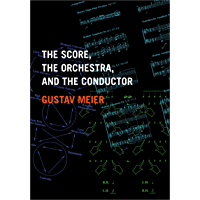 The Score, the Orchestra, and the Conductor book cover