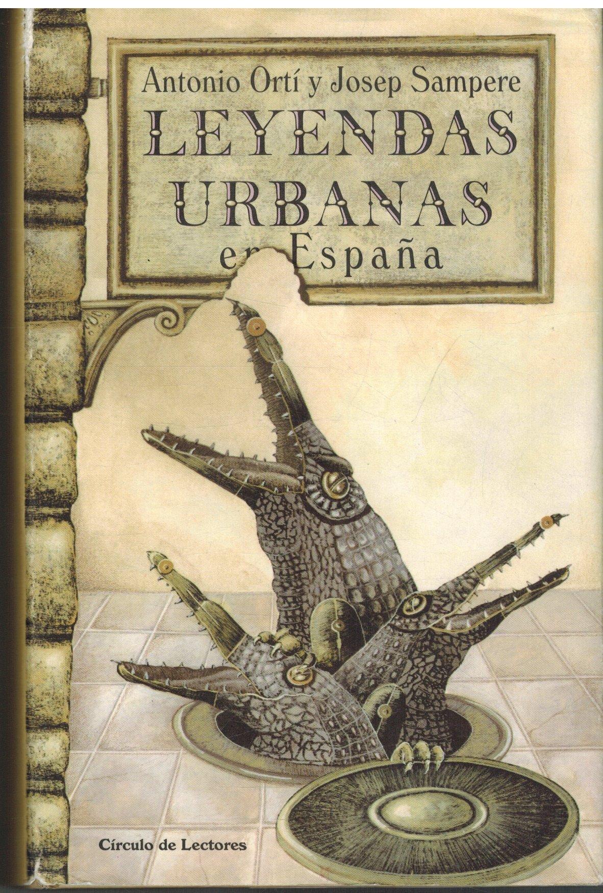 Leyendas urbanas en España.: Amazon.es: Ortí Aparisi, Antonio; Sampere i Martí, Josep: Libros