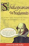 Shakespearean Whodunits: Murders and Mysteries Based on Shakespeare's Plays