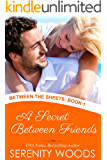 A Secret Between Friends (Between the Sheets Book 1)
