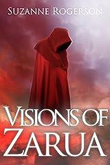 Visions of Zarua: A standalone, epic fantasy Kindle Edition