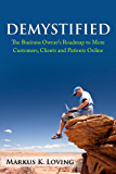 Demystified: The Business Owner's Roadmap to More Customers, Clients and Patients Online