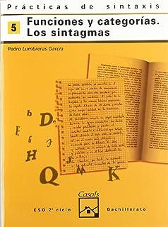 Prácticas de sintaxis 5. Funciones y categorías. Los sintagmas (Cuadernos ESO) -