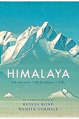 Himalaya: Adventures, Meditations, Life Kindle Edition