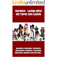 Tierwitze – Lustige Witze mit Tieren zum Lachen: Hundewitze, Katzenwitze, Pferdewitze, Häschenwitze, Vogelwitze, Froschwitze, Mäusewitze, Affenwitze und viele mehr...
