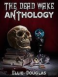 The Dead Wake Anthology
