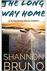 The Long Way Home: A Blooming Falls Novel (Blooming Falls Series Book 1) Kindle Edition