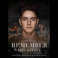 REMEMBER HIS STORY: Wenn die Dunkelheit am hellsten scheint