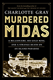 Murdered Midas: A Millionaire, His Gold Mine, and a Strange Death on an Island Paradise