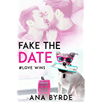 Fake the Date (#Love Wins Book 1) (English Edition)