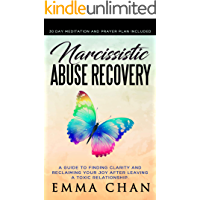 Narcissistic Abuse Recovery: A Guide to Finding Clarity and Reclaiming Your Joy After Leaving a Toxic Relationship