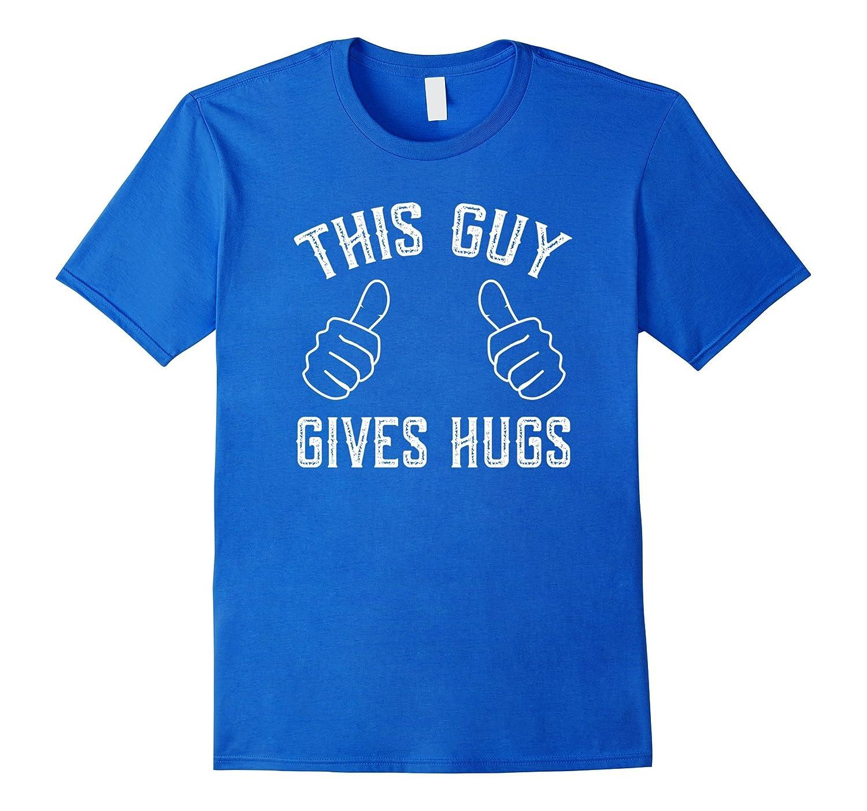 This Guy Gives Hugs T-Shirt - Funny Free Hugs-Vaci