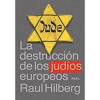 La destrucción de los judíos europeos