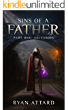 Sins of a Father Part 1 - Ascension (Legacy Series)