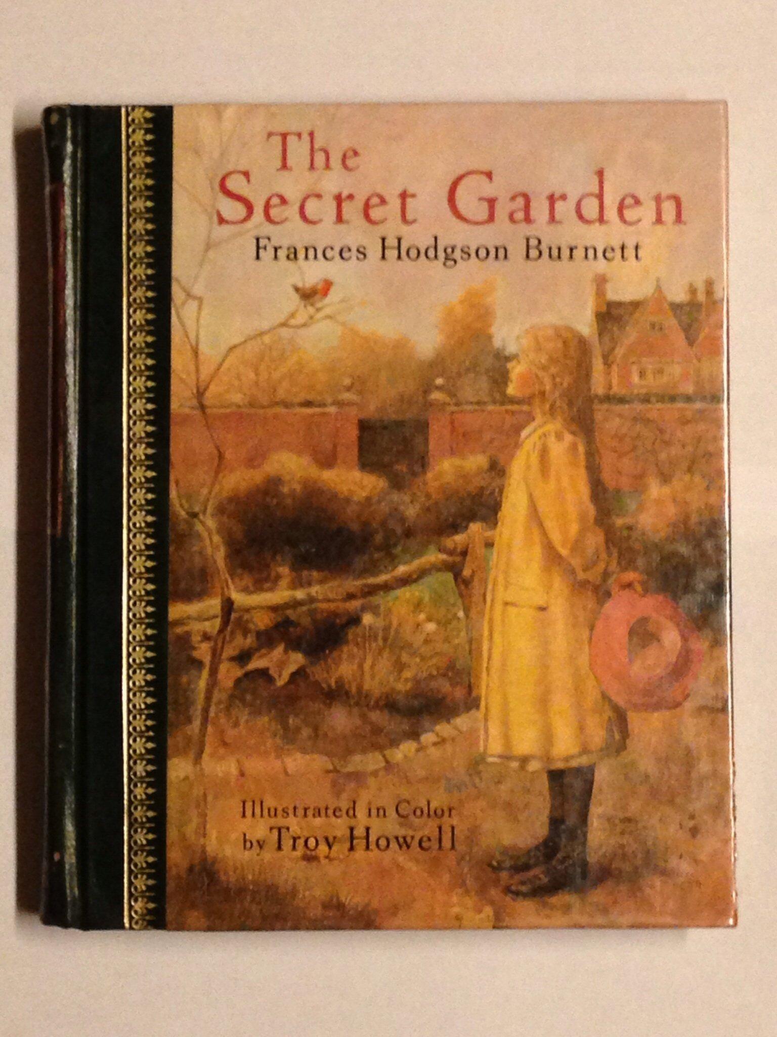 The Secret Garden: Frances Hodgson Burnett, Troy Howell ...