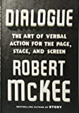 Dialogue: The Art of Verbal Action for Page, Stage, and Screen